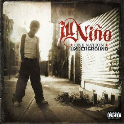 Ill Niňo - One Nation Underground (2005)