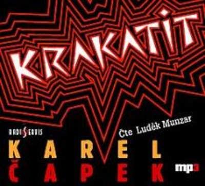 Karel Čapek - Krakatit/L. Munzar