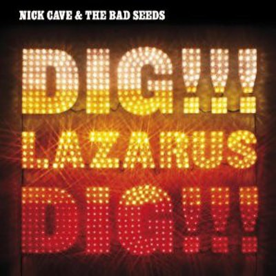 Nick Cave & The Bad Seeds - Dig, Lazarus Dig!!! (CD + DVD, Edice 2012)