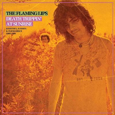 Flaming Lips - Death Trippin' At Sunrise: Rarities, B-Sides & Discs 1986-1990 (2018) - Vinyl