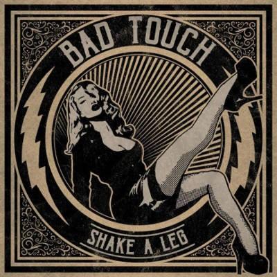 Bad Touch - Shake A Leg (2018)