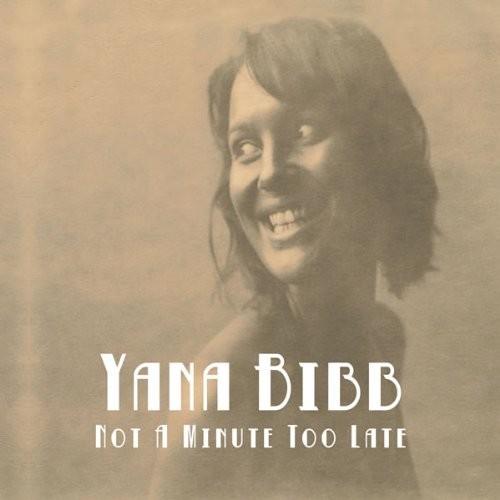 Yana Bibb - Not a Minute Too Late