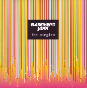 Basement Jaxx - Singles: Best Of Basement Jaxx