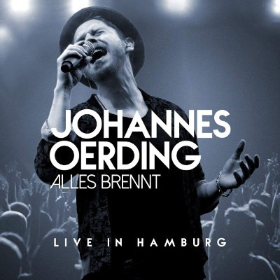 Johannes Oerding - Alles Brennt - Live In Hamburg (CD+Blu-ray, Reedice 2018)