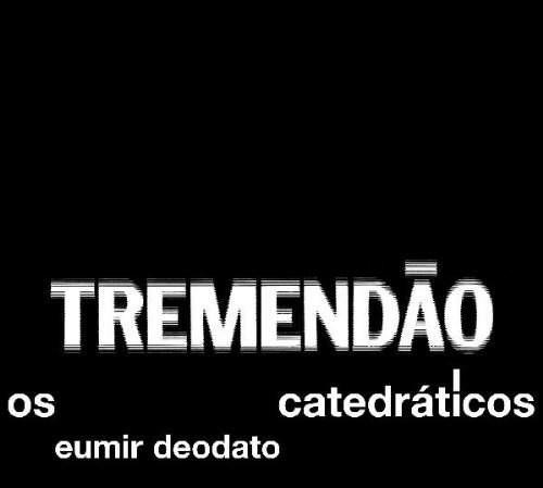Deodato - Tremendao: Catedraticos
