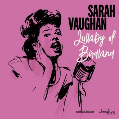 Sarah Vaughan - Lullaby Of Birdland (2018 Version)
