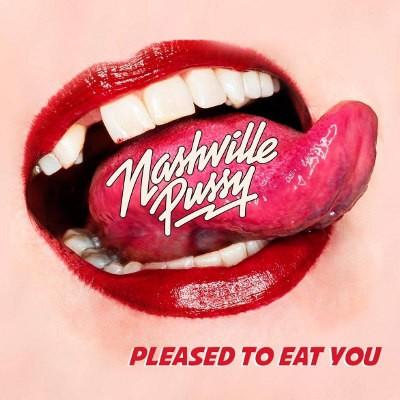 Nashville Pussy - Pleased To Eat You (2018) - Vinyl