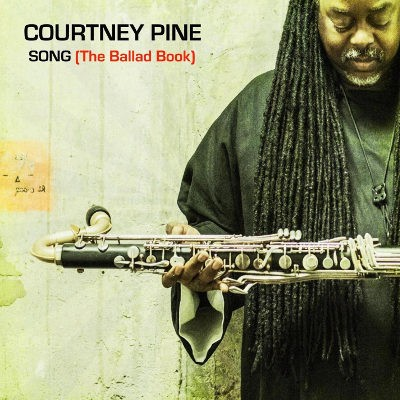 Courtney Pine - Song: The Ballad Book (2015)