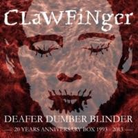 Clawfinger - Deafer Dumber Blinder Box 3CD+DVD CD OBAL
