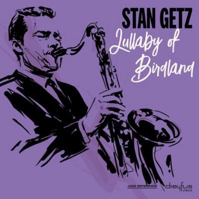 Stan Getz - Lullaby Of Birdland (2018 Version)