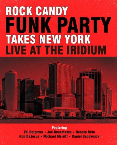 Rock Candy Funk Party - Takes New York - Live At The Iridium 2CD+DVD