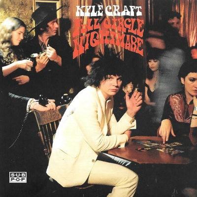 Kyle Craft - Full Circle Nightmare (Digipack, 2018)