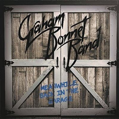 Graham Bonnet Band - Meanwhile, Back In The Garage (CD+DVD, 2018)