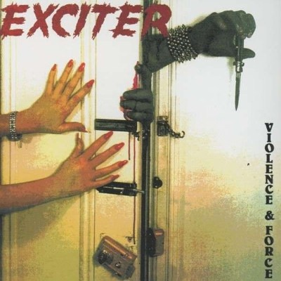 Exciter - Violence And Force (Edice 2005)