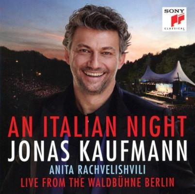 Jonas Kaufmann, Anita Rachvelishvili - An Italian Night - Live From The Waldbühne Berlin (2018)