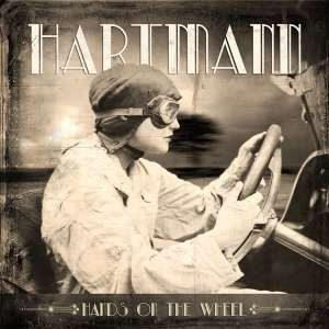 Hartmann - Hands On The Wheel /Digipack (2018)