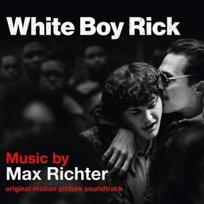Soundtrack / Max Richter - White Boy Rick (2018)
