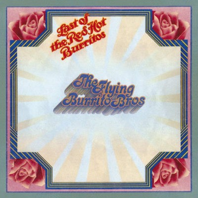 Flying Burrito Brothers - Last Of The Red Hot Burritos (Reedice 2018)