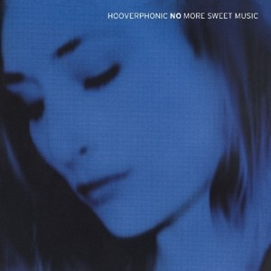 Hooverphonic - No More Music+Remixed