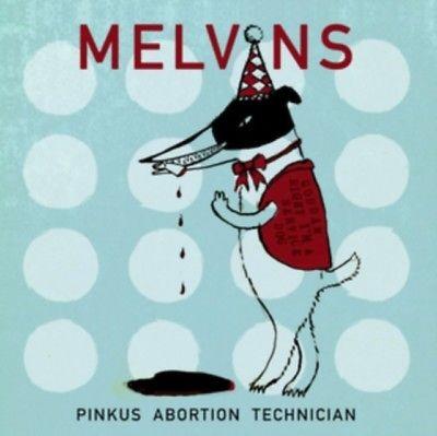 Melvins - Pinkus Abortion Technician /Digisleeve (2018)