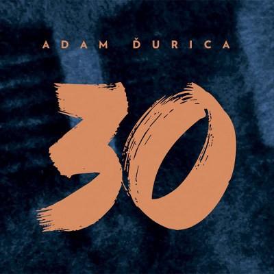 Adam Ďurica - 30 (2018)