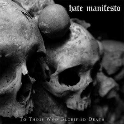 Hate Manifesto - To Those Who Glorified Death (2017) - Vinyl