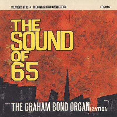 Graham Bond Organization - Sound Of 65 (Edice 2018) - 180 gr. Vinyl
