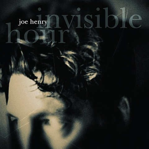 Joe Henry - Invisible Hour (2014)