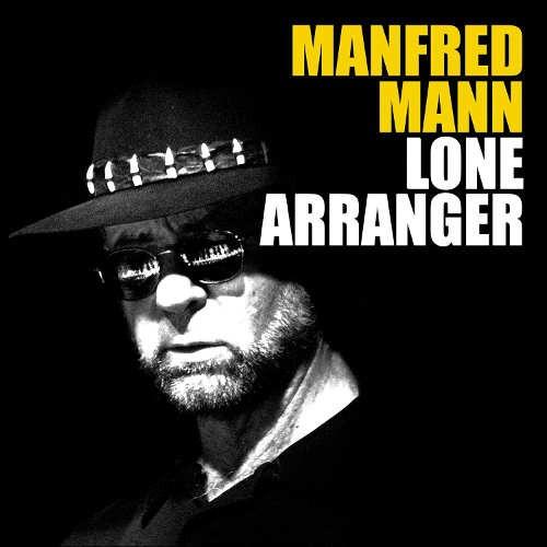 Manfred Mann - Lone Arranger (2014)