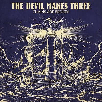 Devil Makes Three - Chains Are Broken (Limited Edition, 2018) - Vinyl