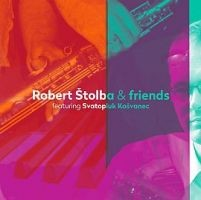 Robert Štolba & Friends - featuring Svatopluk Košvane c (2014)