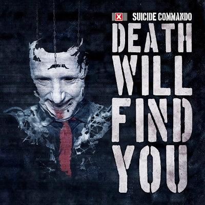 Suicide Commando - Death Will Find You (EP, 2018)