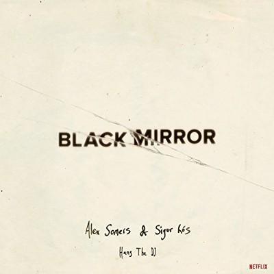 Soundtrack / Alex Somers & Sigur Ros - Black Mirror: Hang The DJ / Černé Zrcadlo (Netflix OST, 2018) - Vinyl