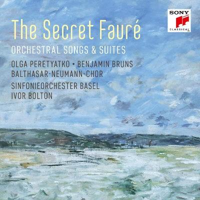 Gabriel Fauré / Ivor Bolton - Secret Fauré: Orchestral Songs & Suites (2018)