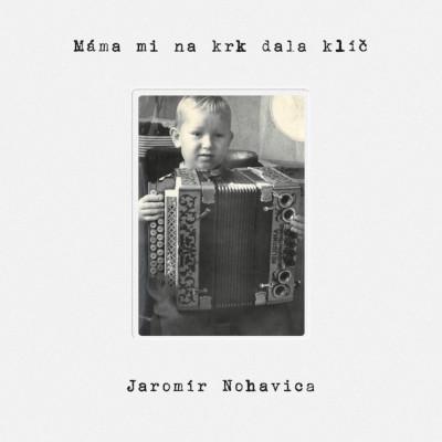 Jaromír Nohavica - Máma mi na krk dala klíč (2020)
