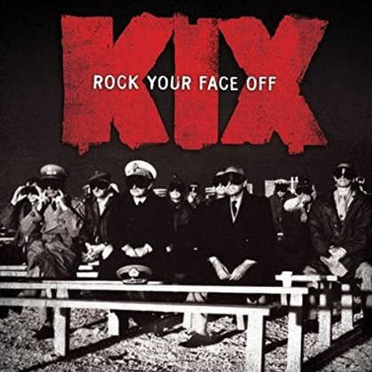 Kix - Rock Your Face Off (2014)