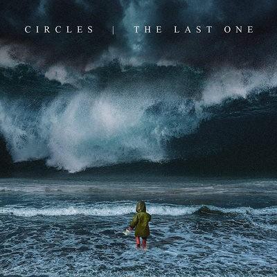 Circles - Last One (Digipack, 2018)