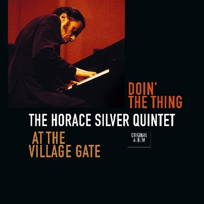 Horace Silver Quintet - Doin' The Thing - At The Village Gate (Edice 2018) - Vinyl