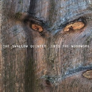 Steve Swallow Quintet - Into the Woodwork (2013)