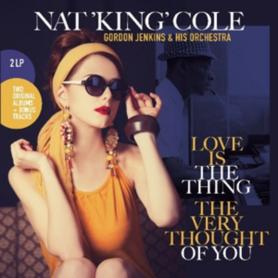 Nat King Cole - Love Is The Thing / The Very Thought Of You (Edice 2018) - Vinyl