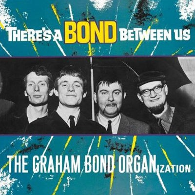 Graham Bond Organization - There's A Bond Between Us (Edice 2018) - 180 gr. Vinyl