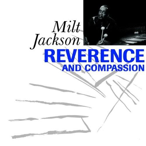 Milt Jackson - Reverence & Compassion
