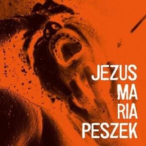 Maria Peszek - Jezus Maria Peszek (2013)
