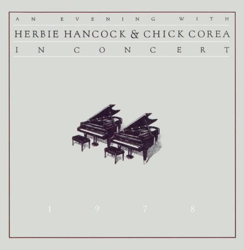 Herbie Hancock & Chick Corea - An Evening With Herbie Hancock & Chick Corea In Concert