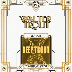 Walter Trout - Deep Trout-25th Anniversary