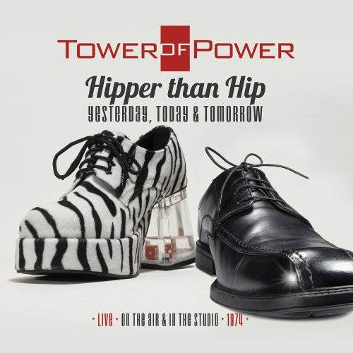 Tower Of Power - Hipper Than Hip (Yesterday, Today & Tomorrow)