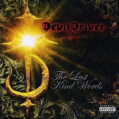 DevilDriver - Last Kind Words (2018 Remaster)