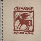 Cermaque - Rodinné album Ltd. (2014)