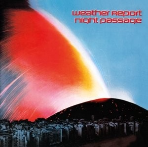 Weather Report - Night Passage (Remastered 2014)