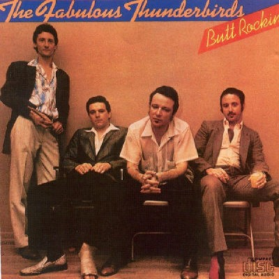 Fabulous Thunderbirds - Butt Rockin' (Edice 2013)